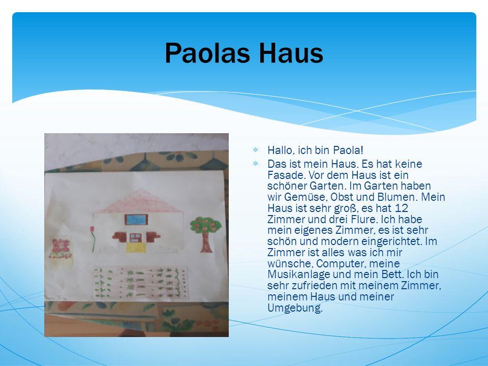 Paolas Haus  Hallo, ich bin Paola.  Das ist mein Haus.