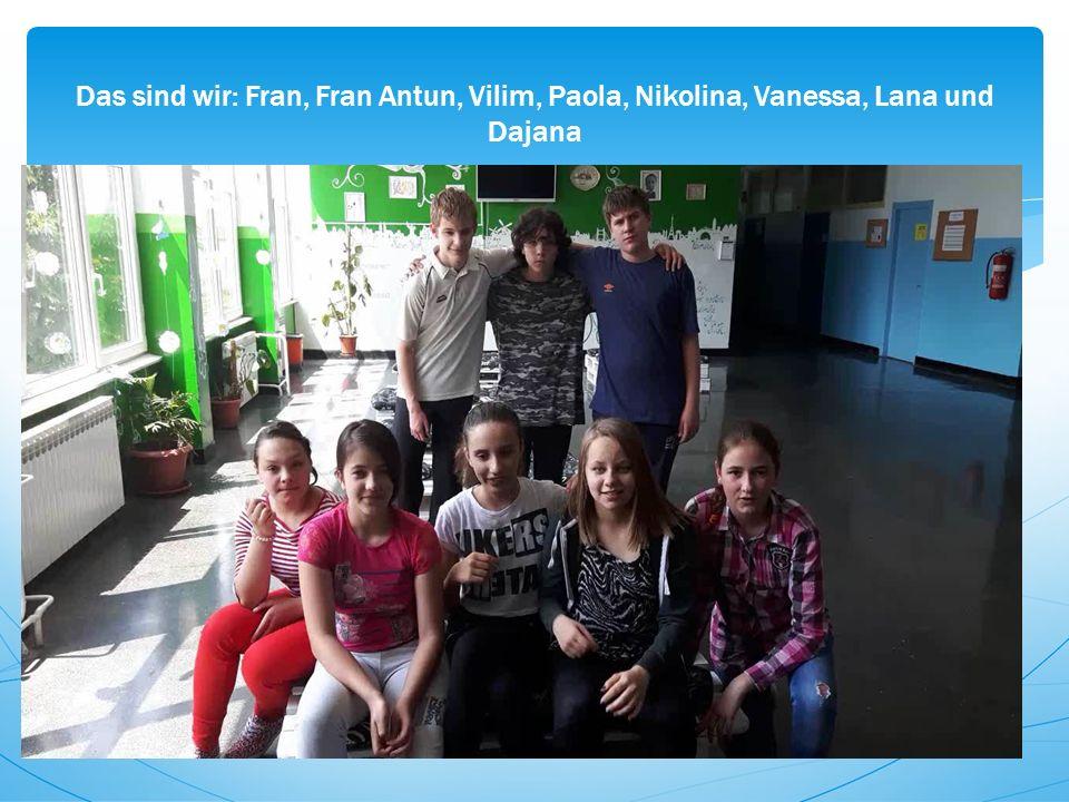 Das sind wir: Fran, Fran Antun, Vilim, Paola, Nikolina, Vanessa, Lana und Dajana