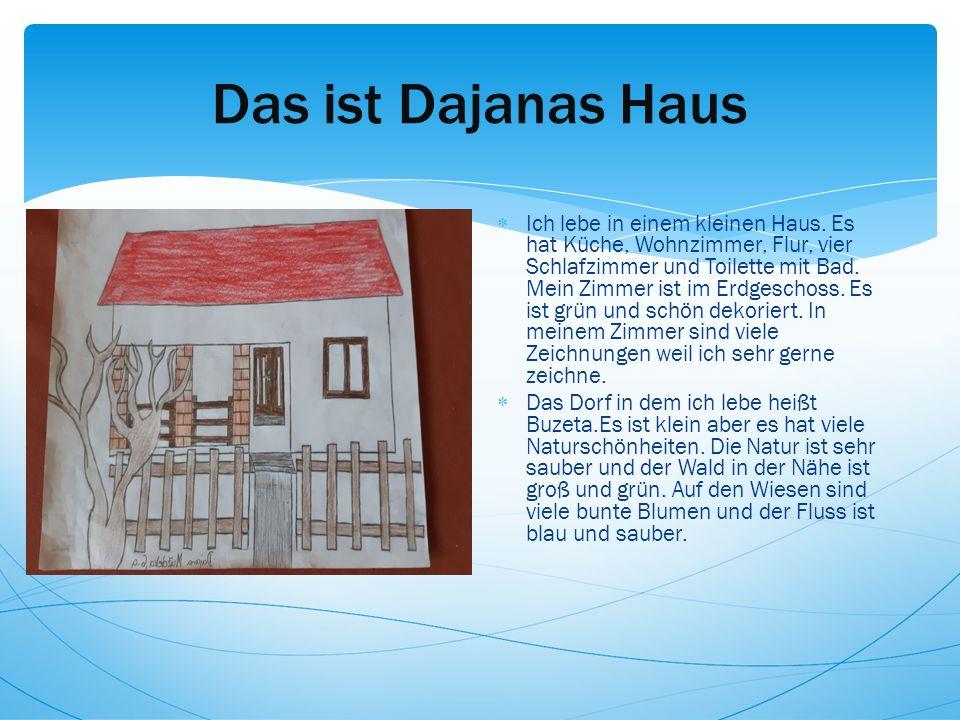 Das ist Dajanas Haus  Ich lebe in einem kleinen Haus.