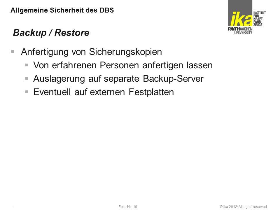 © ika 2012· All rights reservedFolie Nr. 10 · Allgemeine Sicherheit des DBS  Anfertigung von Sicherungskopien  Von erfahrenen Personen anfertigen la