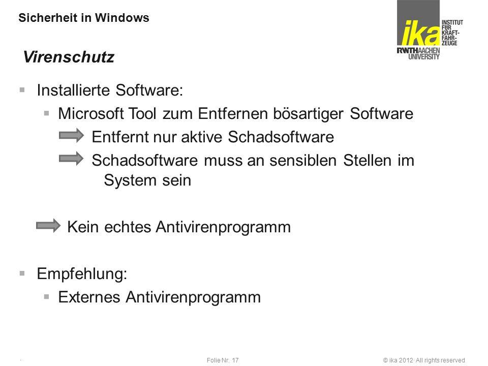 © ika 2012· All rights reservedFolie Nr. 17 · Sicherheit in Windows  Installierte Software:  Microsoft Tool zum Entfernen bösartiger Software Entfer
