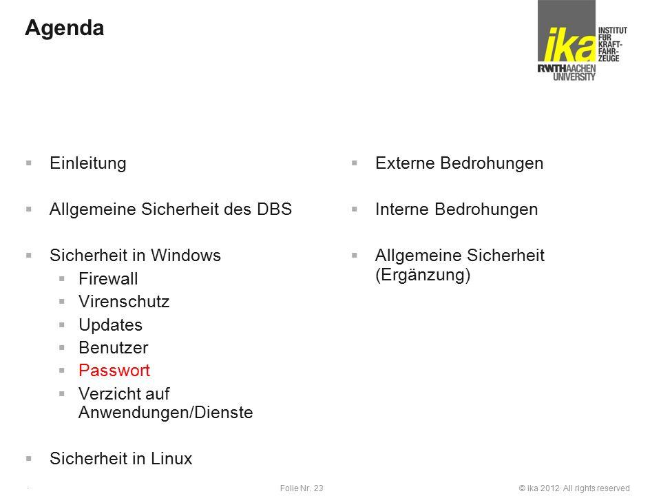 © ika 2012· All rights reservedFolie Nr. 23 · Agenda  Einleitung  Allgemeine Sicherheit des DBS  Sicherheit in Windows  Firewall  Virenschutz  U