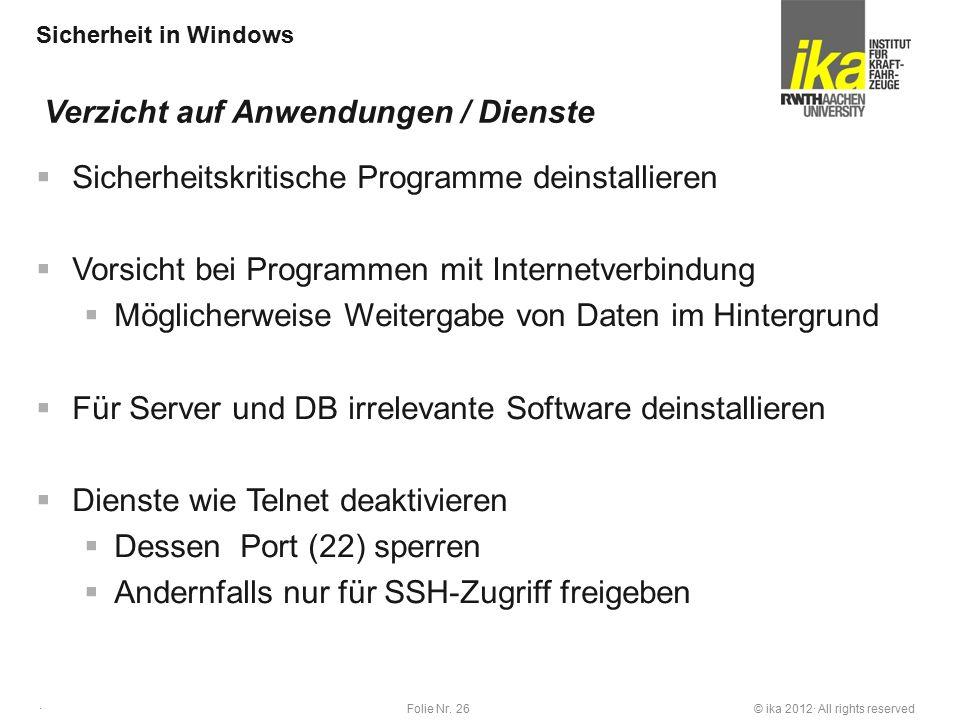 © ika 2012· All rights reservedFolie Nr. 26 · Sicherheit in Windows  Sicherheitskritische Programme deinstallieren  Vorsicht bei Programmen mit Inte
