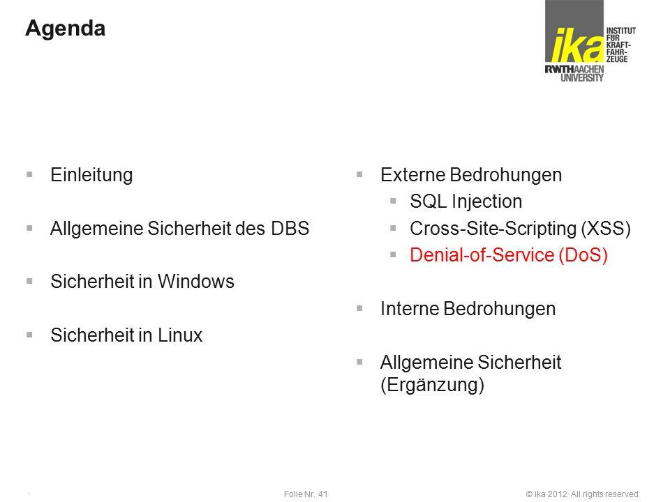 © ika 2012· All rights reservedFolie Nr. 41 · Agenda  Einleitung  Allgemeine Sicherheit des DBS  Sicherheit in Windows  Sicherheit in Linux  Exte
