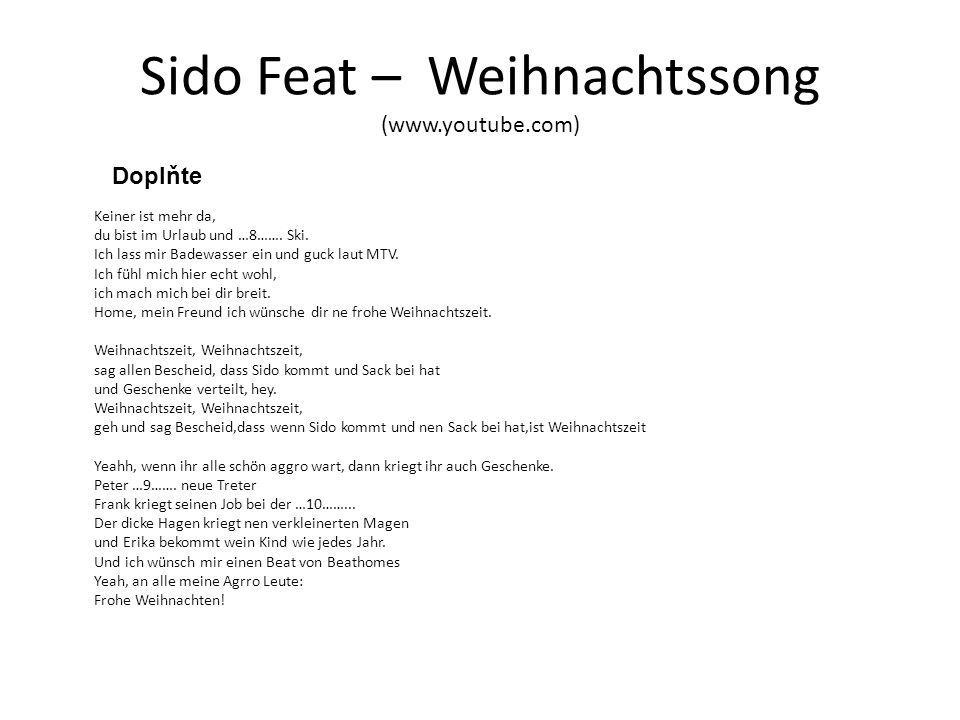 Sido Feat – Weihnachtssong (www.youtube.com) Keiner ist mehr da, du bist im Urlaub und …8…….