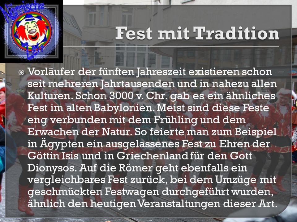  Der Begriff Fastnacht wird, wie der Name schon vermuten lässt, von der Fastenzeit hergeleitet und bezeichnete damit zunächst den Vorabend vor der christlichen Fastenzeit.