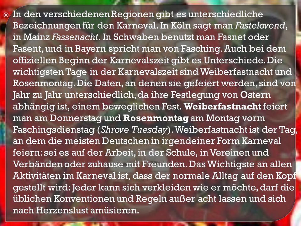 Karneval wird in ganz Deutschland gefeiert, aber die größten Veranstaltungen finden in den vorherrschend katholischen Gebieten wie dem Rheinland und Süddeutschland statt.