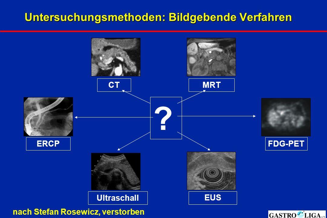 Untersuchungsmethoden: Bildgebende Verfahren Ultraschall CTMRT FDG-PET EUS ERCP .