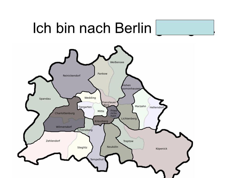 Ich bin nach Berlin geflogen.