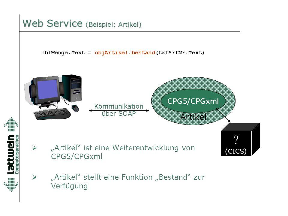 "Schnittstelle Artikel CPG5/CPGxml Kommunikation über SOAP Web Service (Beispiel: Artikel) CPG5/CPGxml Kommunikation ? (CICS)  ""Artikel"" ist eine Weit"