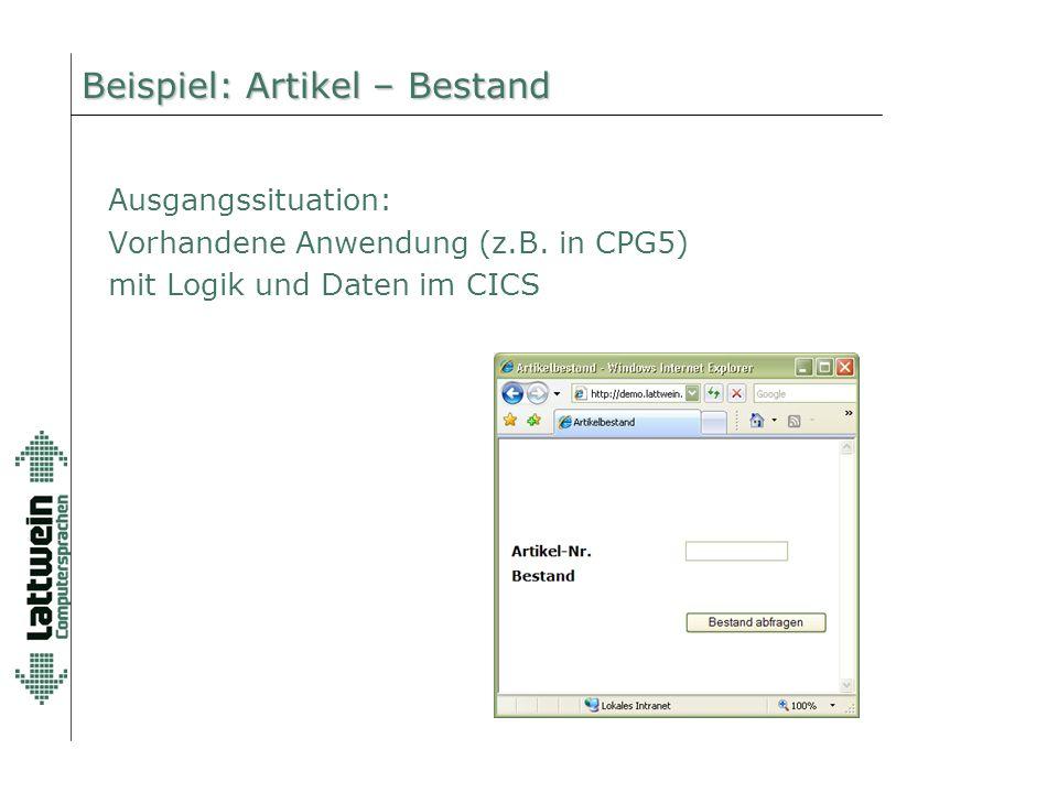 Beispiel: Artikel – Bestand Ausgangssituation: Vorhandene Anwendung (z.B. in CPG5) mit Logik und Daten im CICS