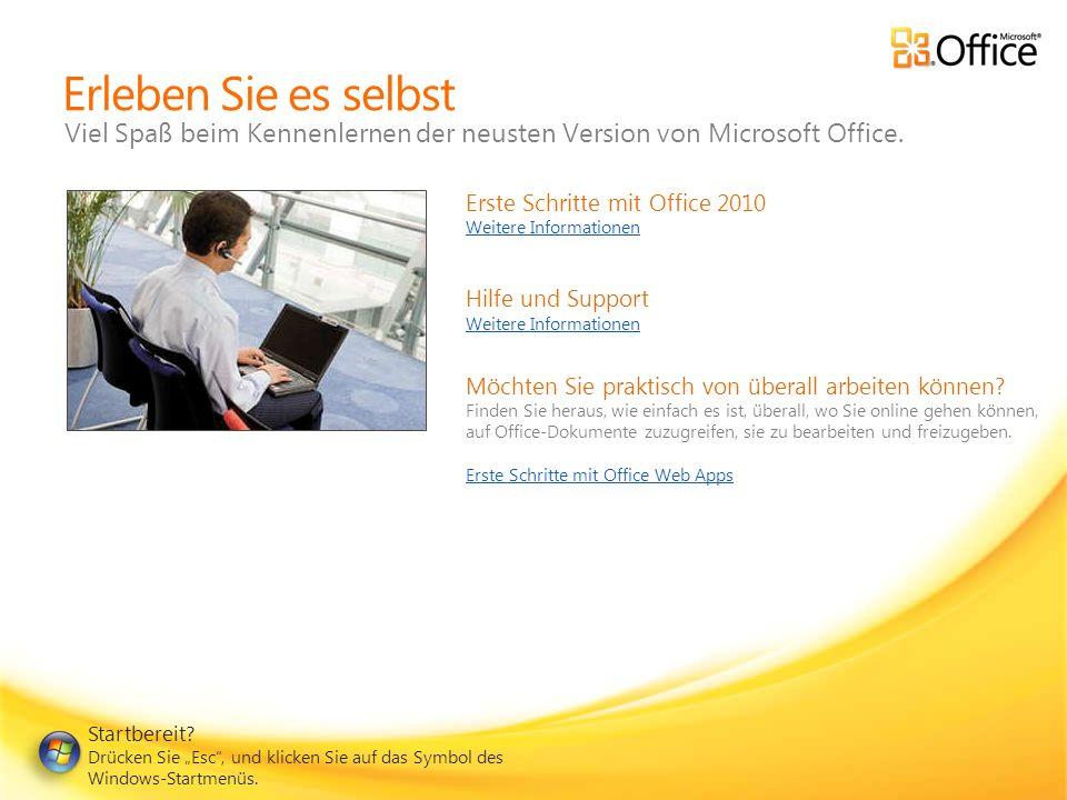 Erleben Sie es selbst Viel Spaß beim Kennenlernen der neusten Version von Microsoft Office.