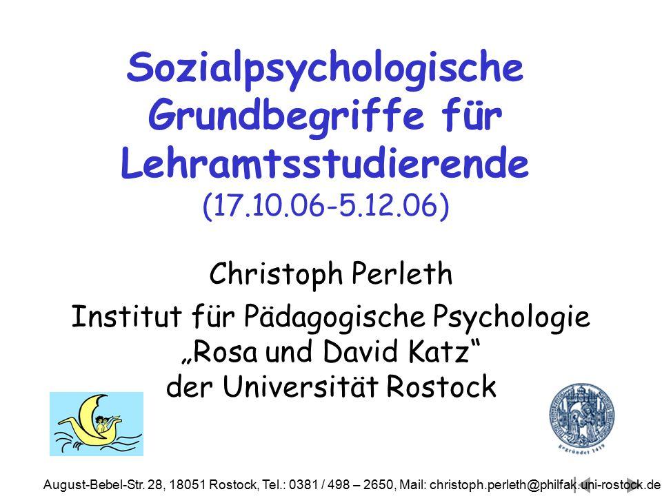 """Christoph Perleth Institut für Pädagogische Psychologie """"Rosa und David Katz"""" der Universität Rostock August-Bebel-Str. 28, 18051 Rostock, Tel.: 0381"""