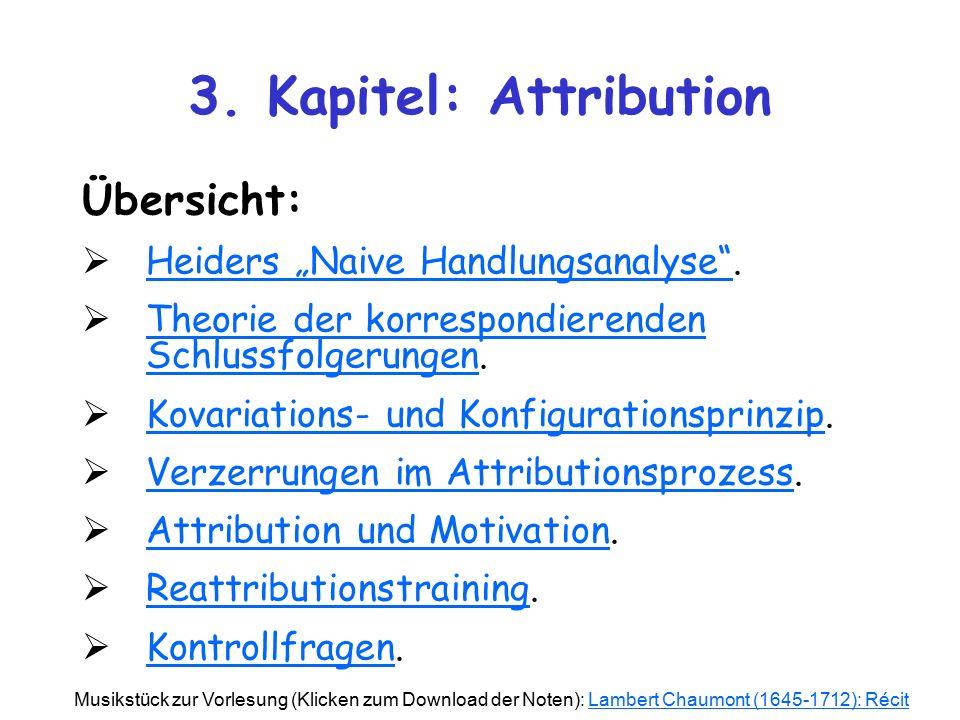 """3. Kapitel: Attribution Übersicht:  Heiders """"Naive Handlungsanalyse"""". Heiders """"Naive Handlungsanalyse""""  Theorie der korrespondierenden Schlussfolger"""