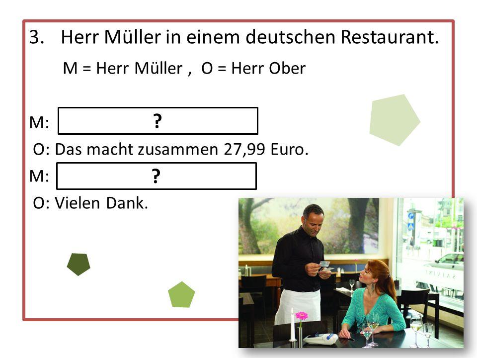 3. Herr Müller in einem deutschen Restaurant.