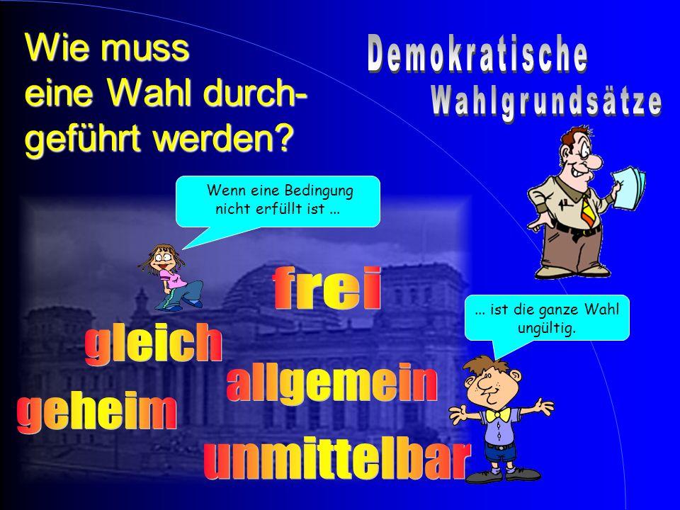 Wann kann ich gewählt werden? Wahlrecht besitzen Wahlrecht besitzen Deutscher (seit einem Jahr)  Deutscher (seit einem Jahr)  18 Jahre (Bayern; 21 J