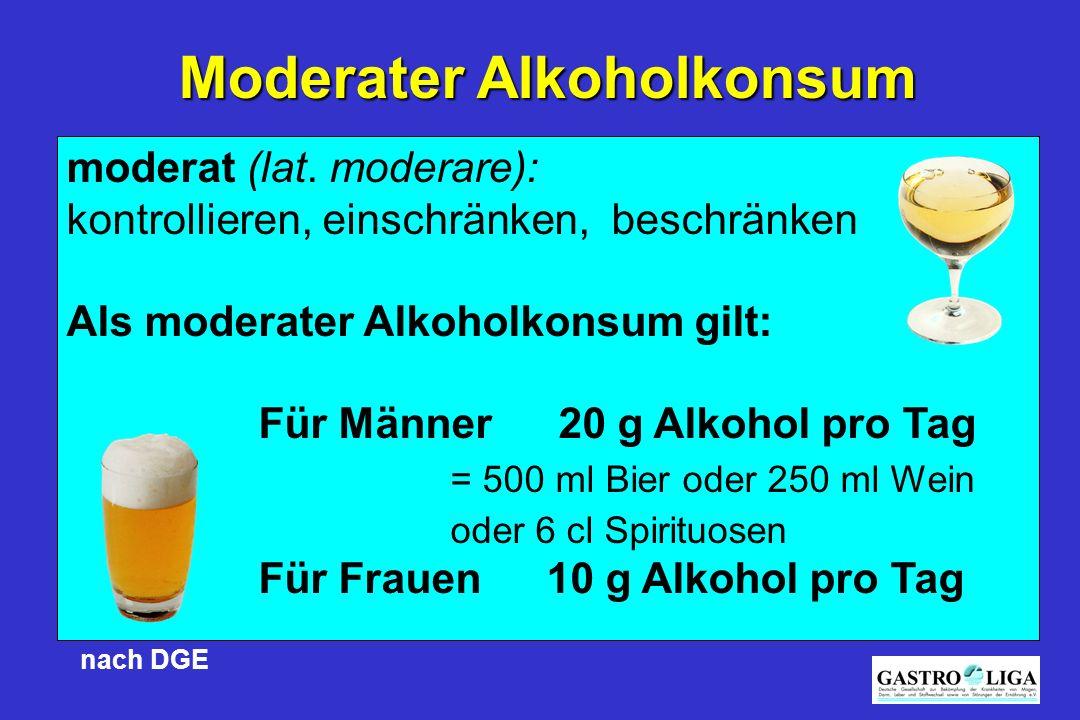 moderat (lat. moderare): kontrollieren, einschränken, beschränken Als moderater Alkoholkonsum gilt: Für Männer 20 g Alkohol pro Tag = 500 ml Bier oder