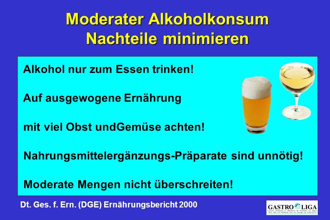 Moderater Alkoholkonsum Nachteile minimieren Alkohol nur zum Essen trinken! Auf ausgewogene Ernährung mit viel Obst undGemüse achten! Nahrungsmitteler