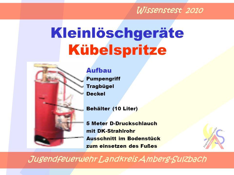 Jugendfeuerwehr Landkreis Amberg-Sulzbach Wissenstest 2010 Kleinlöschgeräte Kübelspritze Aufbau Pumpengriff Tragbügel Deckel Behälter (10 Liter) 5 Met