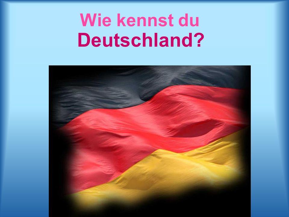 Wie kennst du Deutschland