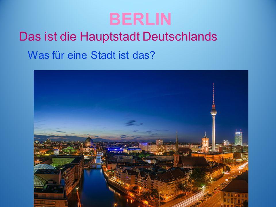 BERLIN Das ist die Hauptstadt Deutschlands Was für eine Stadt ist das