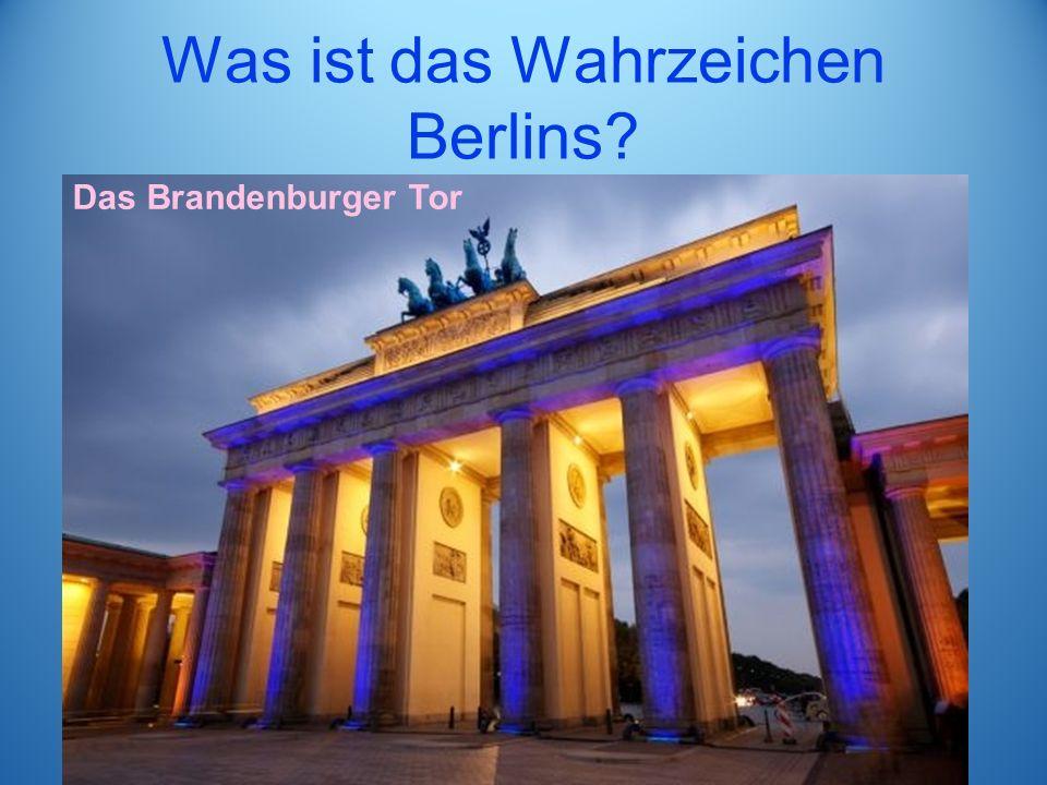 Was ist das Wahrzeichen Berlins Das Brandenburger Tor