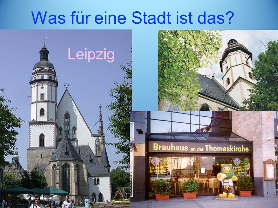Was für eine Stadt ist das Leipzig