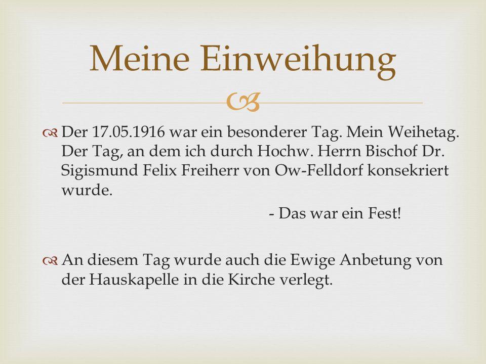   Der 17.05.1916 war ein besonderer Tag.Mein Weihetag.