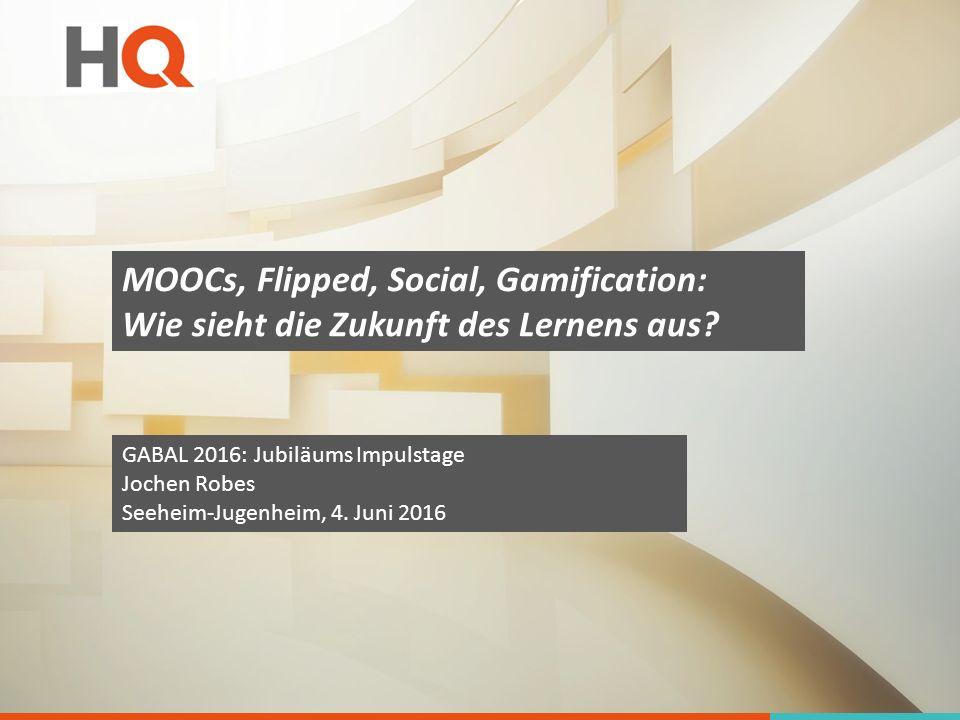 MOOCs, Flipped, Social, Gamification: Wie sieht die Zukunft des Lernens aus.