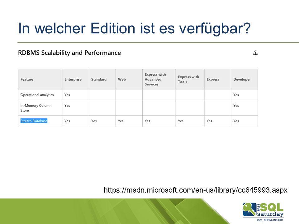 In welcher Edition ist es verfügbar? https://msdn.microsoft.com/en-us/library/cc645993.aspx
