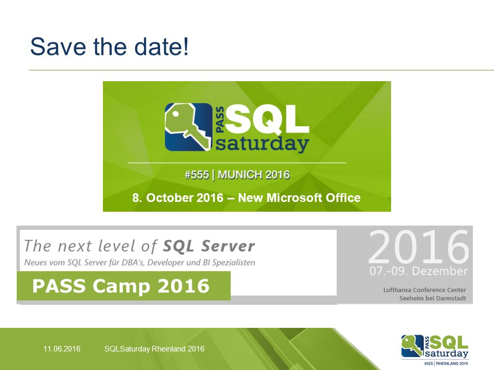 Save the date! 11.06.2016SQLSaturday Rheinland 2016 8. October 2016 – New Microsoft Office