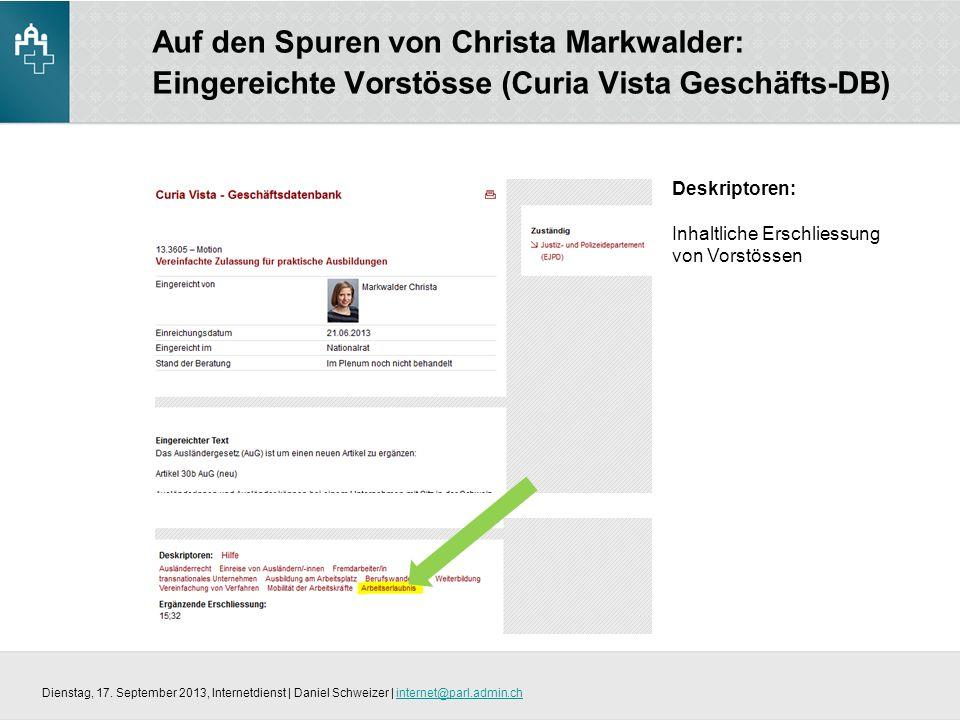 Auf den Spuren von Christa Markwalder: Eingereichte Vorstösse (Curia Vista Geschäfts-DB) Dienstag, 17.