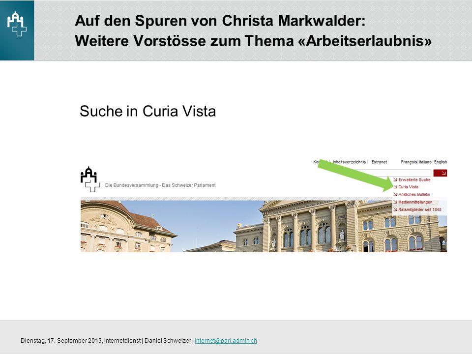 Auf den Spuren von Christa Markwalder: Weitere Vorstösse zum Thema «Arbeitserlaubnis» Suche in Curia Vista Dienstag, 17.