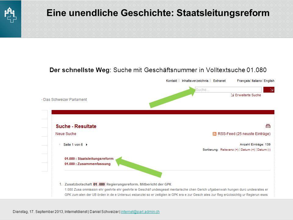 Eine unendliche Geschichte: Staatsleitungsreform Der schnellste Weg: Suche mit Geschäftsnummer in Volltextsuche 01.080 Dienstag, 17.