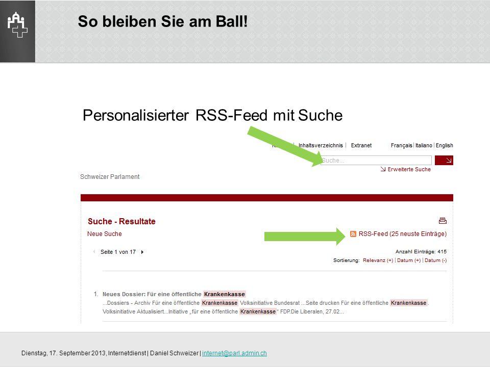 So bleiben Sie am Ball. Personalisierter RSS-Feed mit Suche Dienstag, 17.