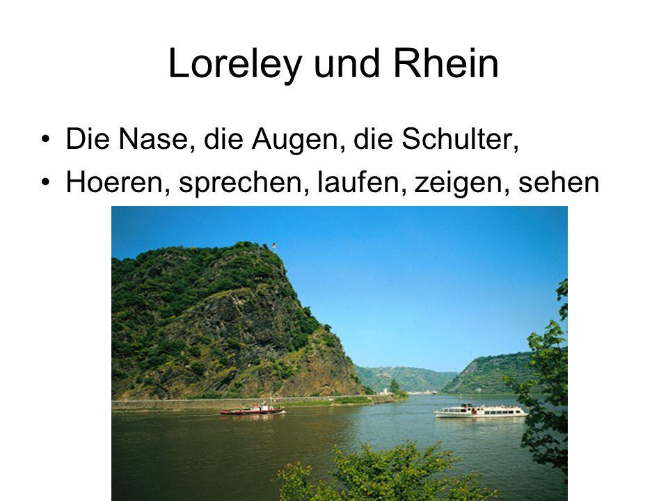 Loreley und Rhein Die Nase, die Augen, die Schulter, Hoeren, sprechen, laufen, zeigen, sehen