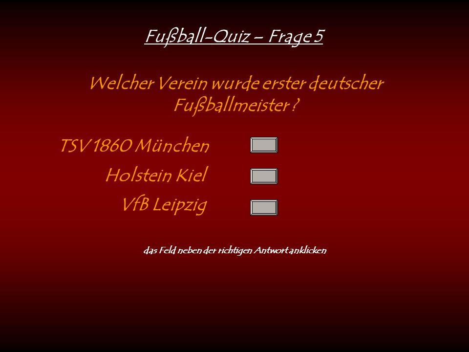 Fußball-Quiz – Frage 5 Welcher Verein wurde erster deutscher Fußballmeister .