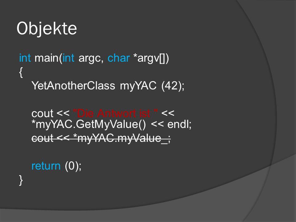 Klassen – class member  Zugriff über den Scope Operator (::) cout << Anzahl Instanzen: << MyClass::GetInstanceCount() << endl;  wenn eine Instanz der Klasse vorhanden ist, kann auf einen class member auch über dieses Instanz zugegriffen werden