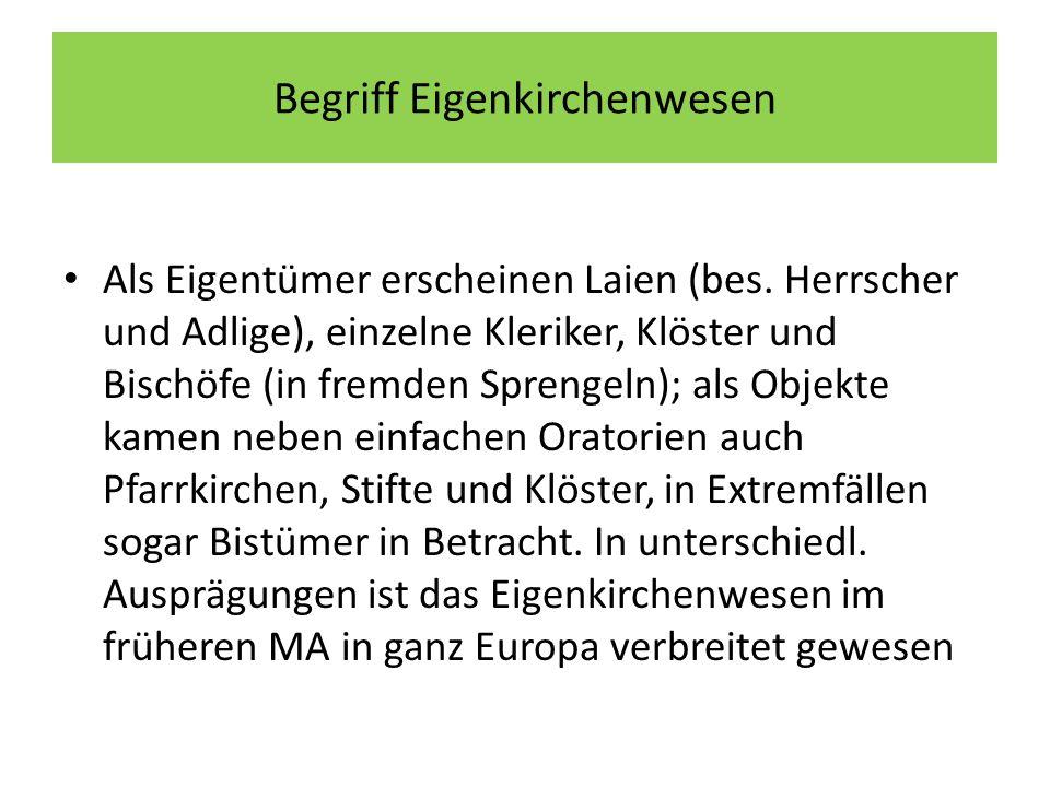 Begriff Eigenkirchenwesen Als Eigentümer erscheinen Laien (bes.