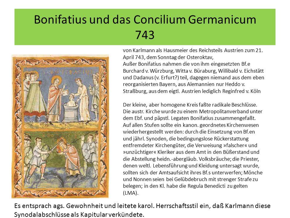 Bonifatius und das Concilium Germanicum 743 von Karlmann als Hausmeier des Reichsteils Austrien zum 21. April 743, dem Sonntag der Osteroktav, Außer B