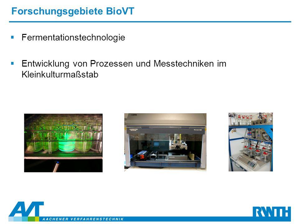 Forschungsgebiete BioVT  Fermentationstechnologie  Entwicklung von Prozessen und Messtechniken im Kleinkulturmaßstab