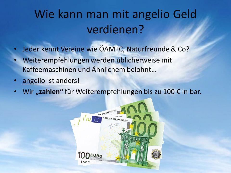 Wie kann man mit angelio Geld verdienen? Jeder kennt Vereine wie ÖAMTC, Naturfreunde & Co? Weiterempfehlungen werden üblicherweise mit Kaffeemaschinen