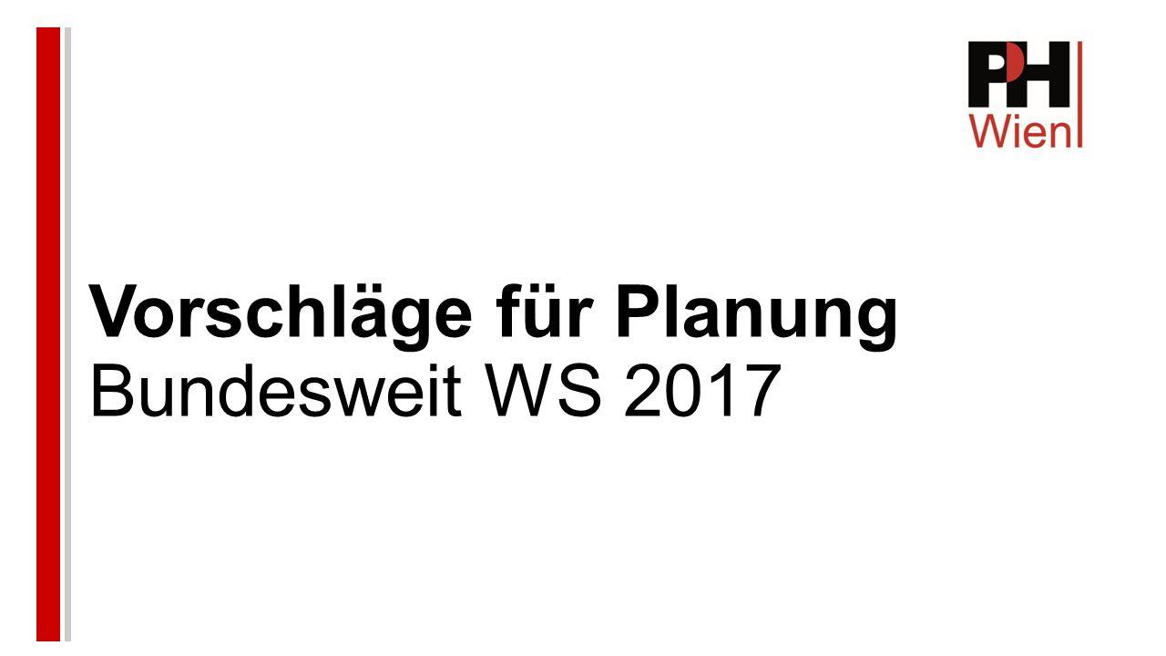 Vorschläge für Planung Bundesweit WS 2017