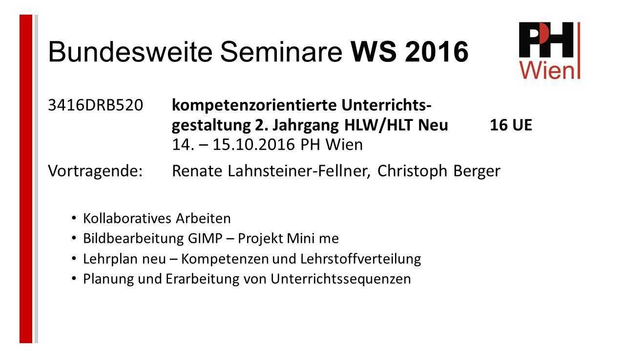 Bundesweite Seminare WS 2016 3416DRB520kompetenzorientierte Unterrichts- gestaltung 2.