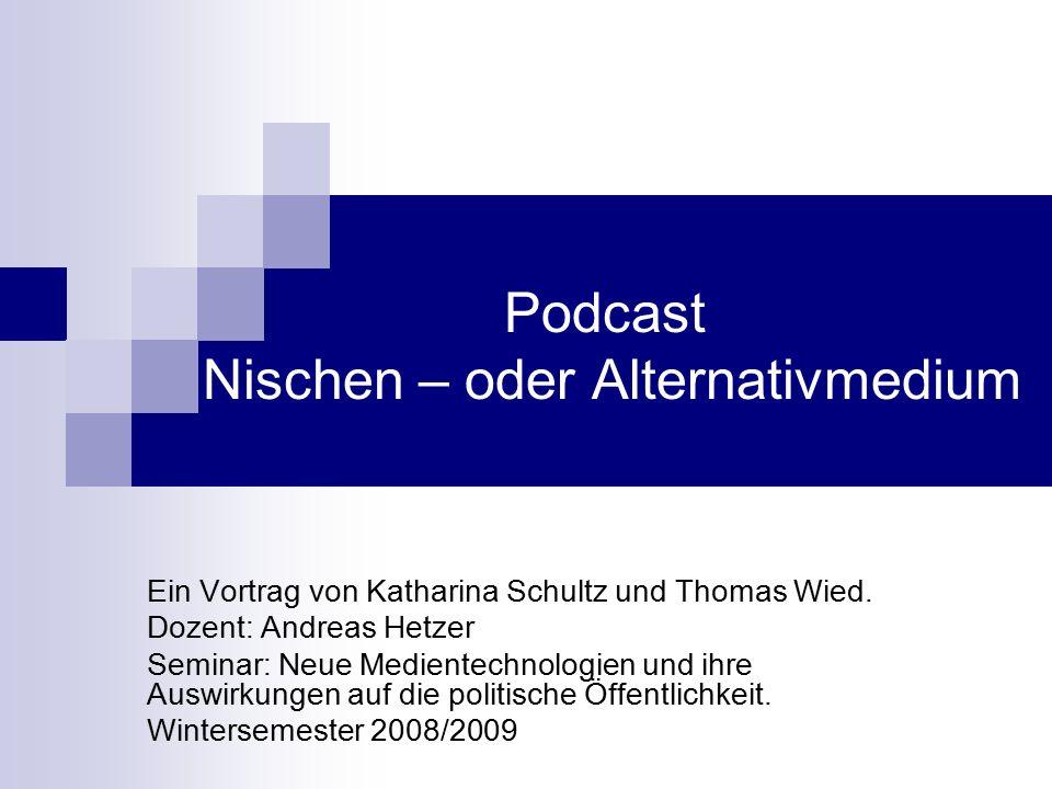 Podcast Nischen – oder Alternativmedium Ein Vortrag von Katharina Schultz und Thomas Wied.