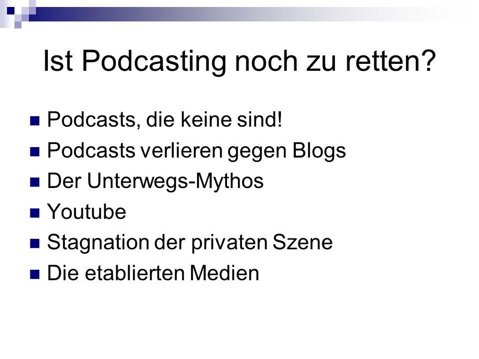 Ist Podcasting noch zu retten. Podcasts, die keine sind.