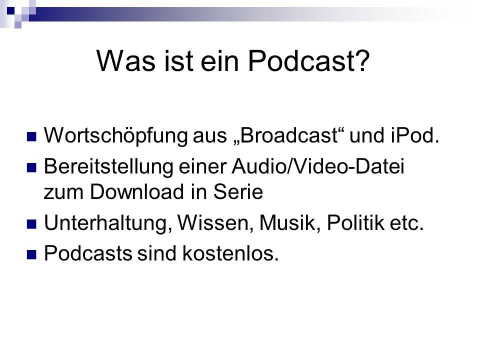"""Was ist ein Podcast. Wortschöpfung aus """"Broadcast und iPod."""