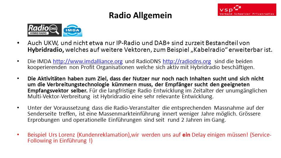 """Radio Allgemein Auch UKW, und nicht etwa nur IP-Radio und DAB+ sind zurzeit Bestandteil von Hybridradio, welches auf weitere Vektoren, zum Beispiel """"Kabelradio erweiterbar ist."""