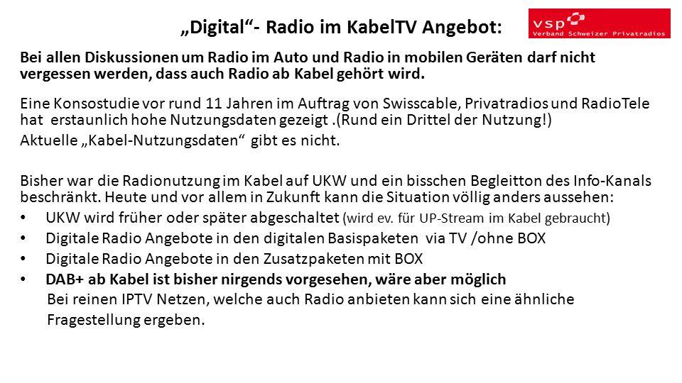 """""""Digital - Radio im KabelTV Angebot: Bei allen Diskussionen um Radio im Auto und Radio in mobilen Geräten darf nicht vergessen werden, dass auch Radio ab Kabel gehört wird."""
