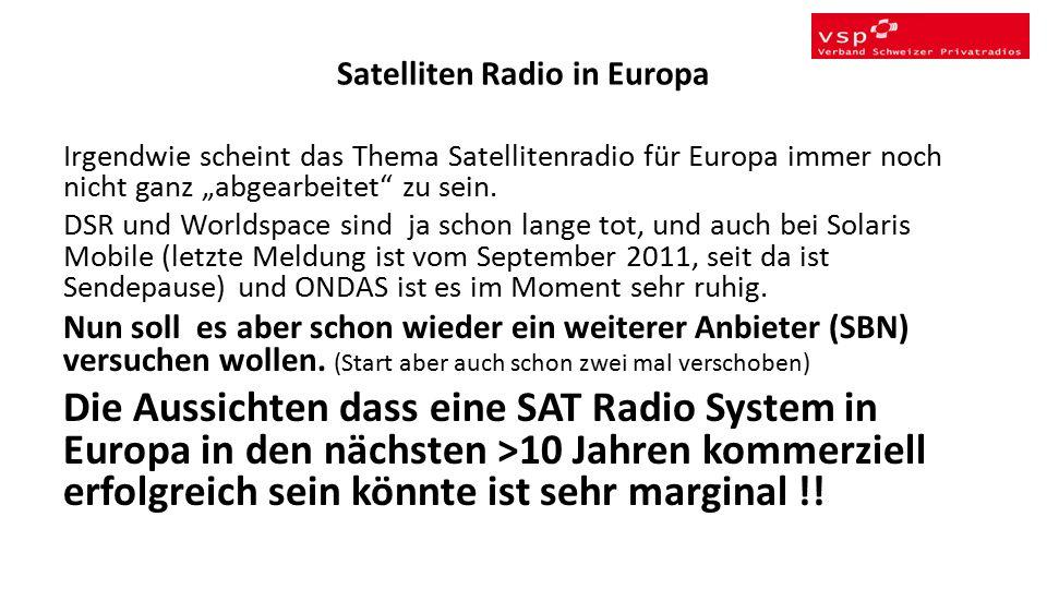 """Satelliten Radio in Europa Irgendwie scheint das Thema Satellitenradio für Europa immer noch nicht ganz """"abgearbeitet zu sein."""